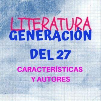Características y autores de la Generación del 27