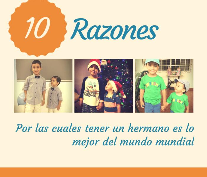 Top 10 razones por las cuales tener un hermano es lo mejor del mundo mundial