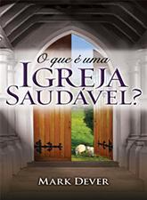 o_que_e_uma_igreja_saudavel_