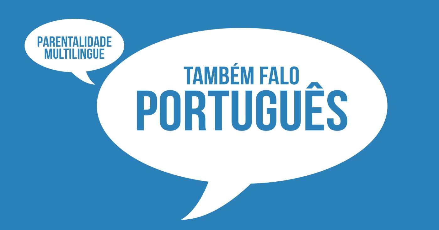 Parentalidade Multilingue – a escolha de falar em Português
