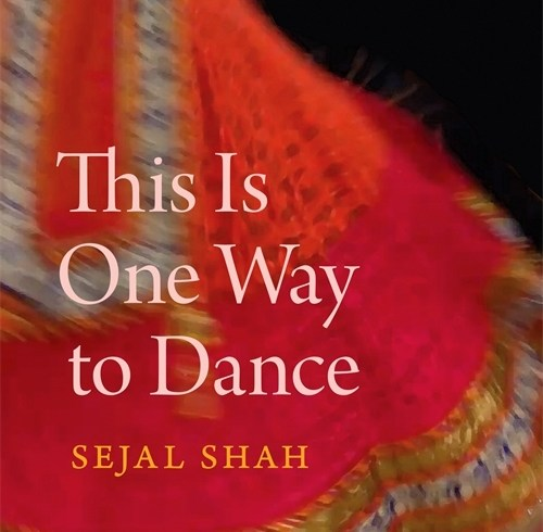 A Review of This is One Way to Dance by Sejal Shah
