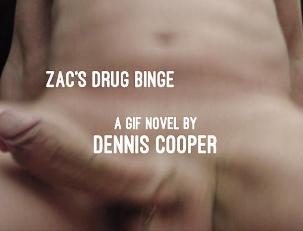 Zac'sDrungBinge_DennisCooper_13sept