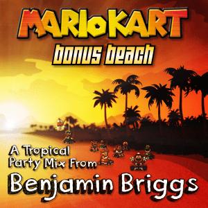 Ben Briggs - Mario Kart: Bonus Beach