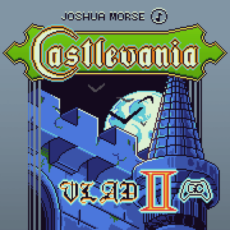 VLAD II Castlevania Remixes by GameChops and Joshua Morse