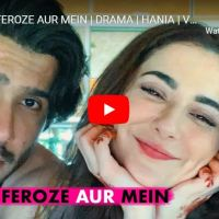 Ishqiya Feroze Aur Hania | Hania Aamir's Another Vlog | Hania YouTube