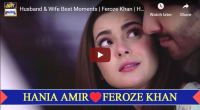 Hania Amir Feroze Khan Husband Wife Best Love Moments