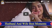 Husband Wife Best Scenes Hania Aamir Feroze Khan