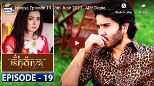 Ishqiya Episode 19 ARY Digital Drama