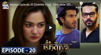 Ishqiya Episode 20 ARY Digital Drama