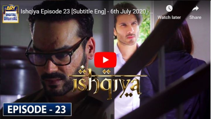 Ishqiya Episode 23 ARY Digital Drama