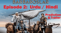 Barbaroslar Episode 2 Trailer and Prediction