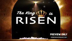 The King Is Risen Easter Resurrection