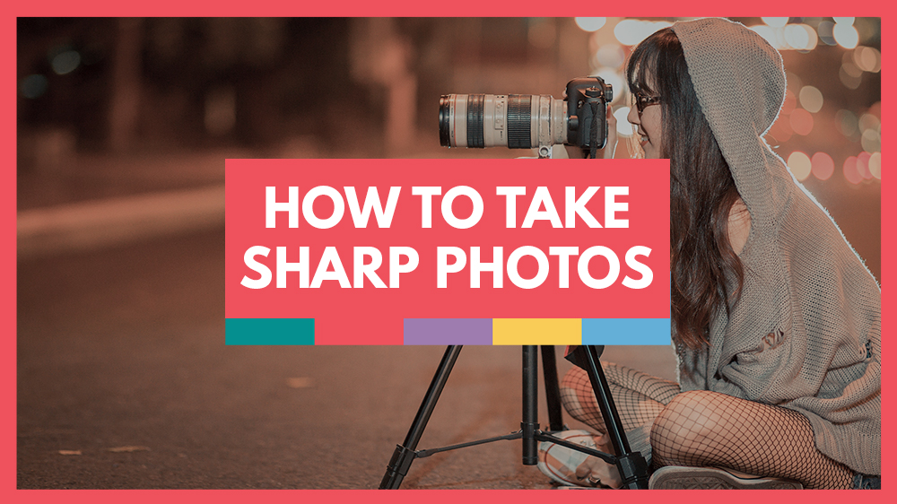 How to take sharp photos video school online