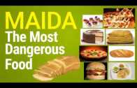 Maida – The Most Dangerous Food
