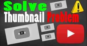 Solve Thumbnail Problem