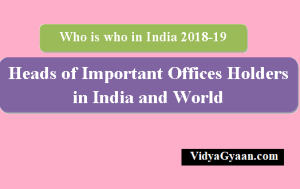 Heads of Important Offices Holders in India and World