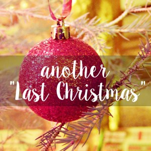 "Another ""Last Christmas"""