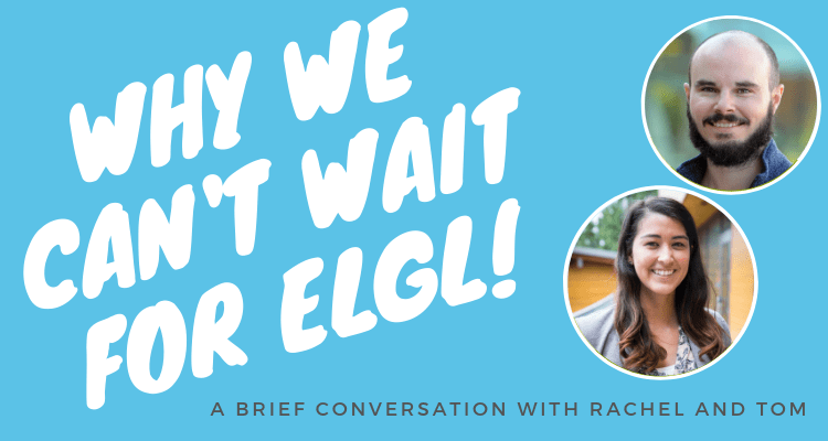 Why We Can't Wait for #ELGL19