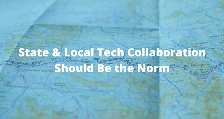 State & Local Tech Collaboration Should Be the Norm