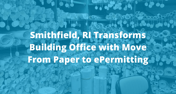 Smithfield, RI Transforms Building Office with Move From Paper to ePermitting
