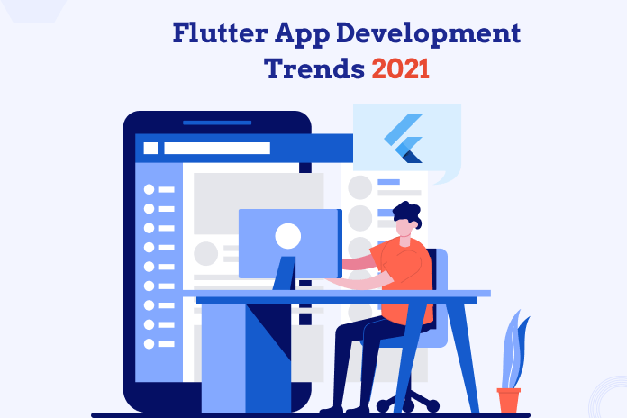 Prime 9 Flutter App Growth Tendencies to Implement in 2021