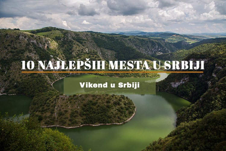 10 najlepših mesta u Srbiji koje obavezno morate posetiti