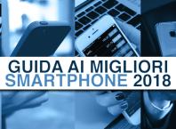 Guida Migliori Smartphone 2018