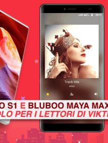 Bluboo S1 e Maya Max in OFFERTA
