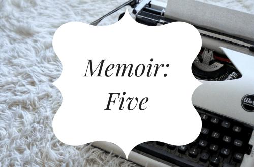 Memoir Five