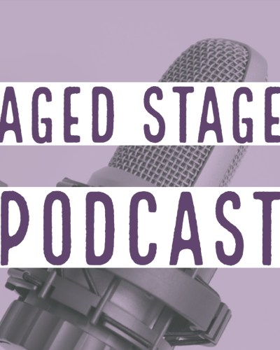 Aged Stage Podcast