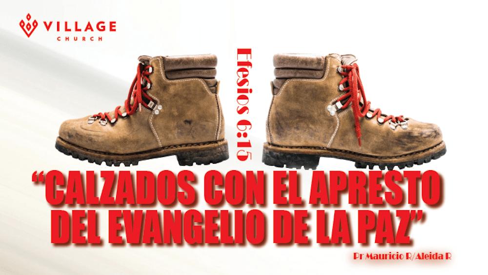Calzados Con El Apresto Del Evangelio De La Paz