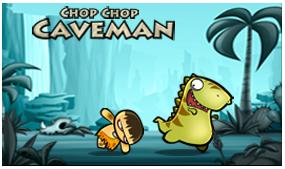 chop chop caveman