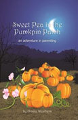 Sweet Pea In The Pumpkin Patch - An Adventure In Parenting