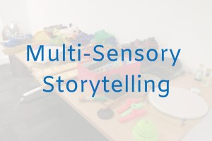 Multi-sensory Storytelling