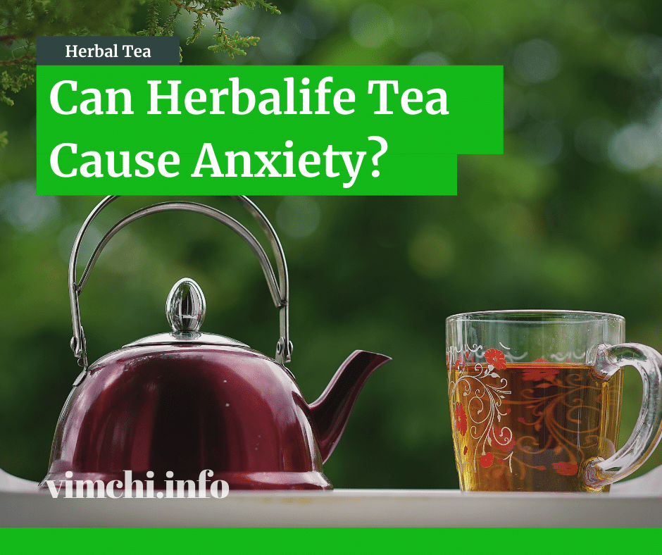 Can Herbalife Tea Cause Anxiety?