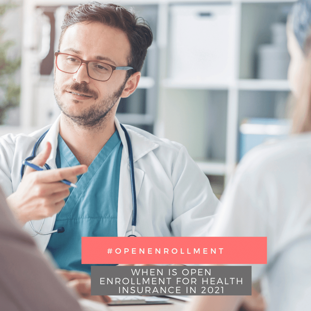When is Open Enrollment for Health Insurance in 2021