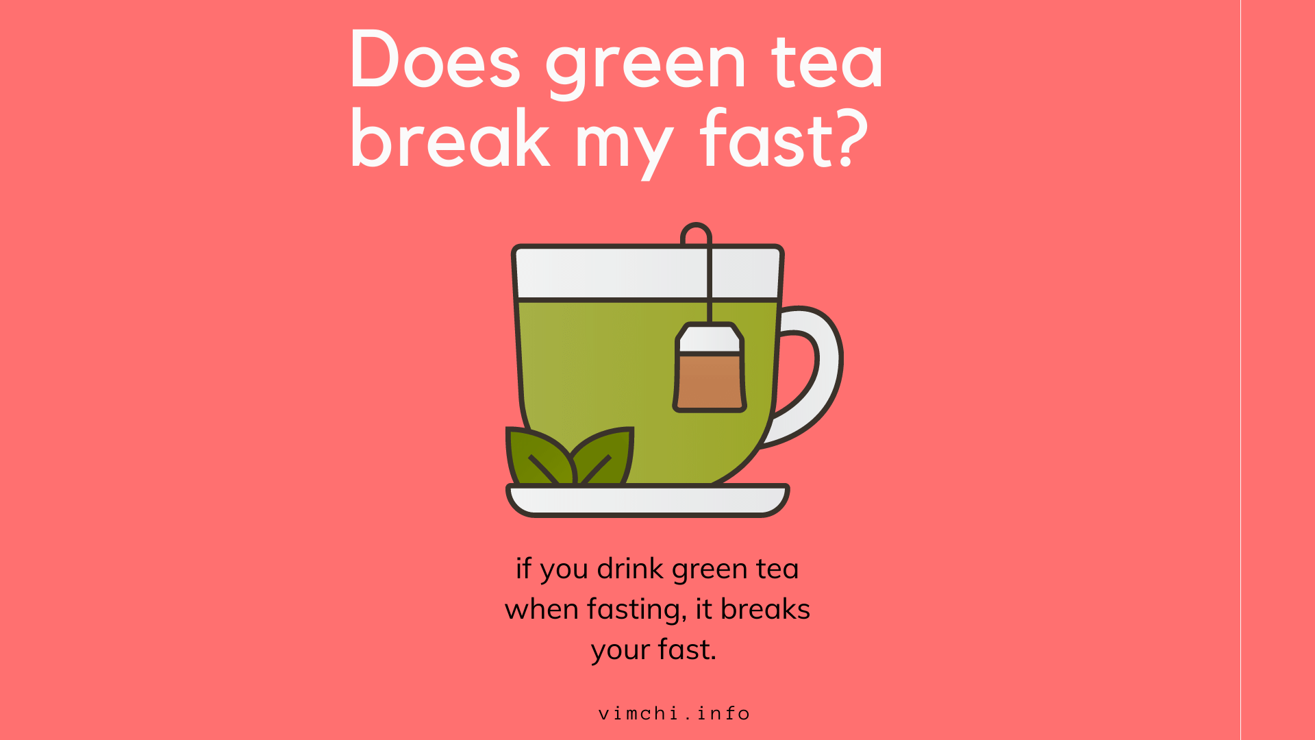 Does green tea break my fast