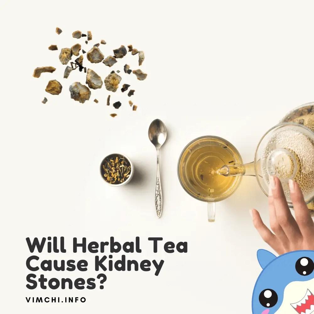 Will Herbal Tea Cause Kidney Stones?