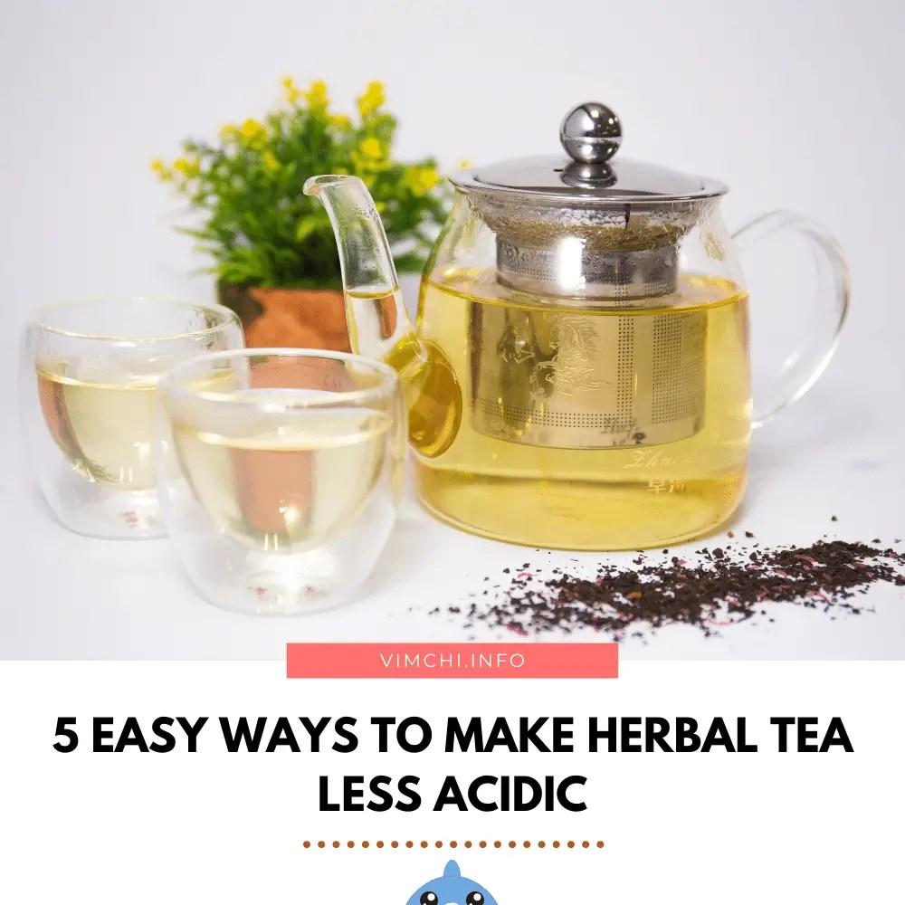 how to make herbal tea less acidic