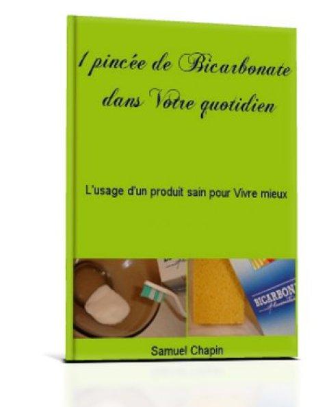 1 pincée de Bicarbonate dans votre quotidien - L'usage d'un produit sain pour Vivre mieux