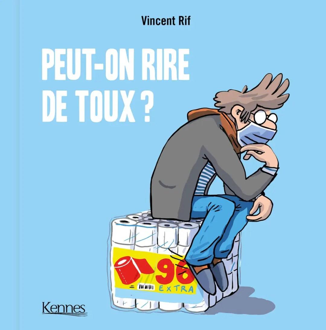 couverture du livre peut-on rire de toux de Vincent Rif aux Editions Kennes