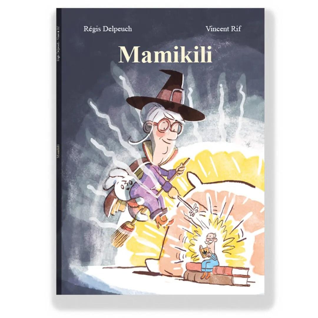 Couverture de MamiCouverture de Mamikili, l'album jeunesse de Régis Delpeuch et Vincent Rif