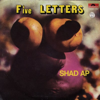Five Letters - Shad up