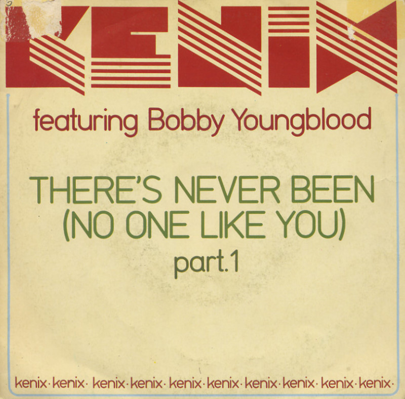 Kenix featuring Bobby Youngblood - There's never been (no one like you)