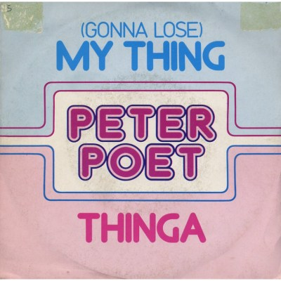 Peter Poet - (Gonna lose) My thing