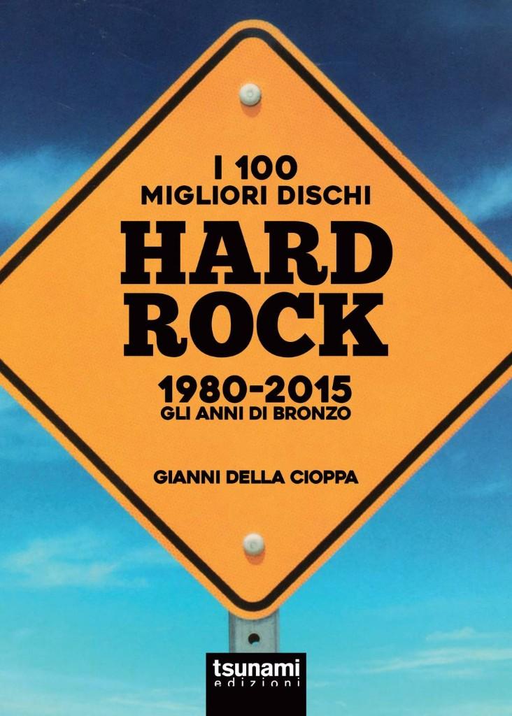 I 100 migliori dischi hard rock 1980-2015. Gli anni di bronzo