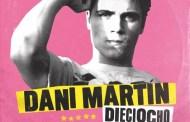 'Dieciocho' de Dani Martín, canción digital más vendida, la semana pasada en España