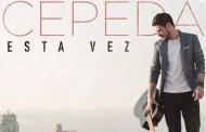 Cepeda ya es oficialmente disco de Platino por 'Esta Vez'
