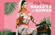 Katy Perry lanzará 'Harleys in Hawaii' el próximo 16 de octubre