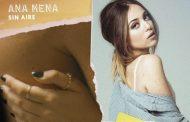 Ana Mena estrena el viernes 27 de marzo su nueva canción, 'Sin Aire'